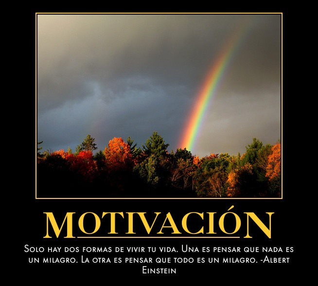 Motivación solo hay dos formas de vivir tu vida
